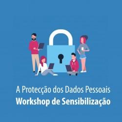 A Protecção dos Dados Pessoais - Workshop de Sensibilização